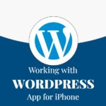 Working with Wordpress App for iPhone